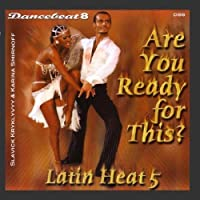 Are You Ready For This? - Latin Heat 5 - Dancebeat 8 by Tony Evans