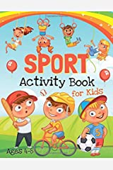 Sport Activity Book for Kids Ages 4-8: Coloring, Puzzles, Dot to Dot, Mazes, and More! (50 Sport Illustrations) Paperback