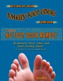 Get rid of smelly foot odor forever