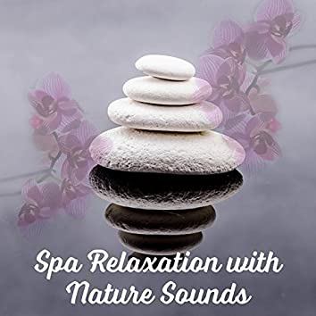 Spa Relaxation with Nature Sounds – Music to Help with Stress, Relax Yourself, Rest a Bit, Therapy Sounds
