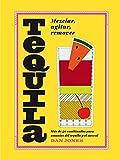 Tequila: Más de 40 recetas para los amantes del tequila / More than 40 recipes for tequil...