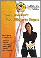 Aligned & Well: My Hands Hurt - From Elbows to [DVD]