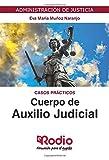 Cuerpo de Auxilio Judicial. Casos prácticos: Administración de Justicia