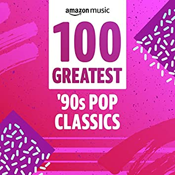 100 Greatest 90s Pop Classics