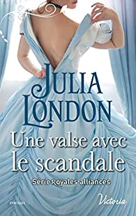 Royales alliances, tome 2 : Une valse avec le scandale par London