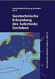 Standortbeschreibung Gorleben Teil 4: Geotechnische Erkundung des Salzstocks Gorleben