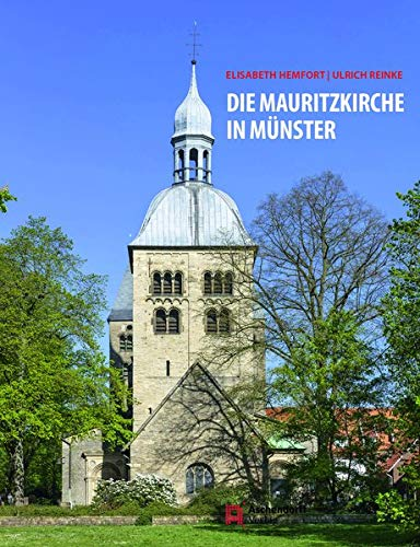 Die Mauritzkirche in Münster: 950 Jahre Stifts- und Pfarrkirche