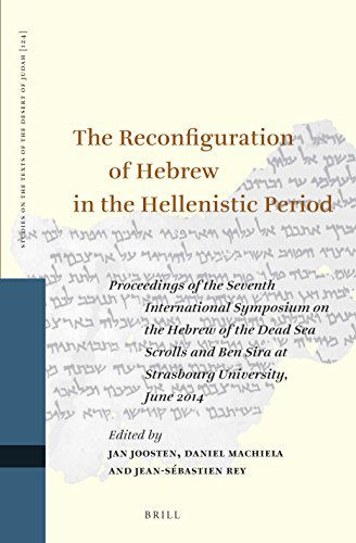 The Reconfiguration of Hebrew in the Hellenistic Period (Studies on the Texts of the Desert of Judah)