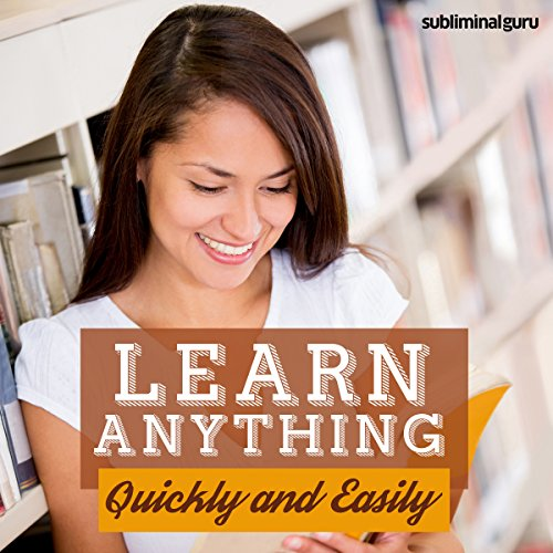 Learn Anything Quickly and Easily audiobook cover art