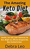 The Amazing Keto Diet : Benefits, Low-carb, Lower Cholesterol, Fat Burn, Weight Loss, Effective Ketogenic Diet, More You Need to Know (The Keto journey Book 1) (English Edition)