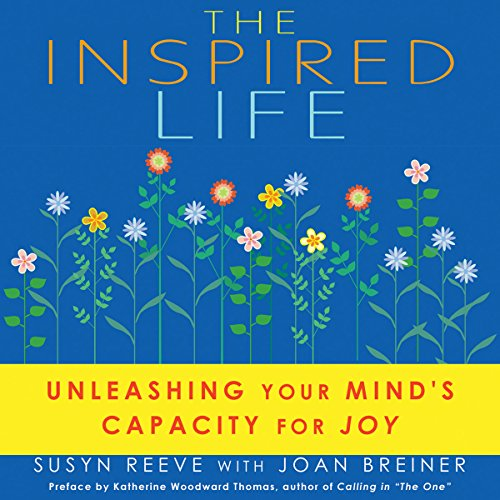 The Inspired Life: Unleashing Your Mind's Capacity for Joy cover art