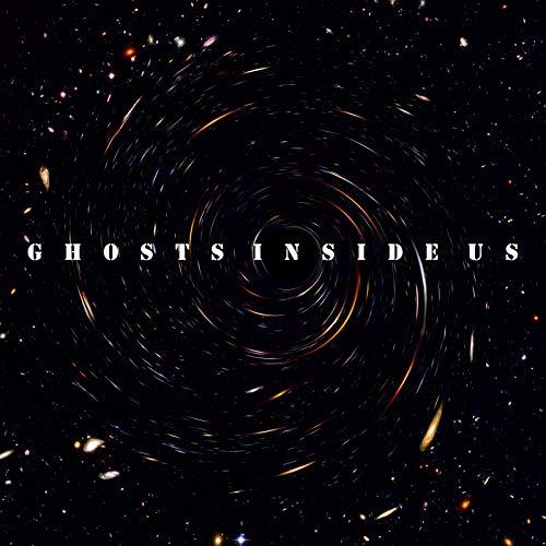 Ghosts Inside Us [Explicit]