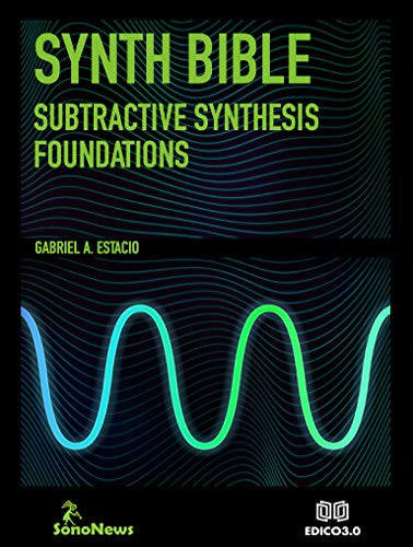 Synth Bible: Subtractive Synthesis Foundations (English Edition)