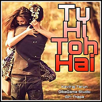 Tu Hi Toh Hai