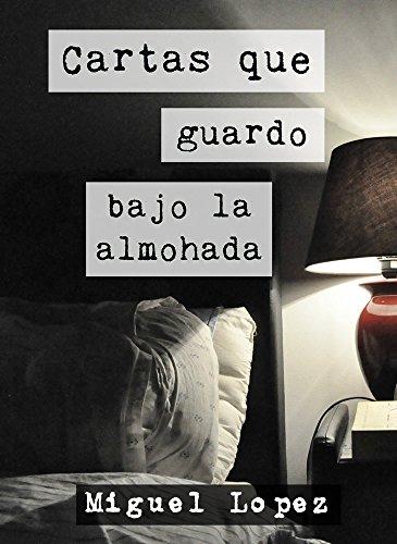Cartas que guardo bajo la almohada (Prosa Poética) (Cartas Nocturnas)