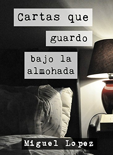 Cartas guardo bajo almohada Prosa Poética
