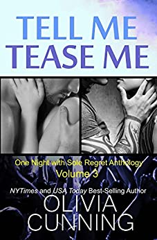 Tell Me, Tease Me (One Night with Sole Regret Anthology Book 3) by [Olivia Cunning]