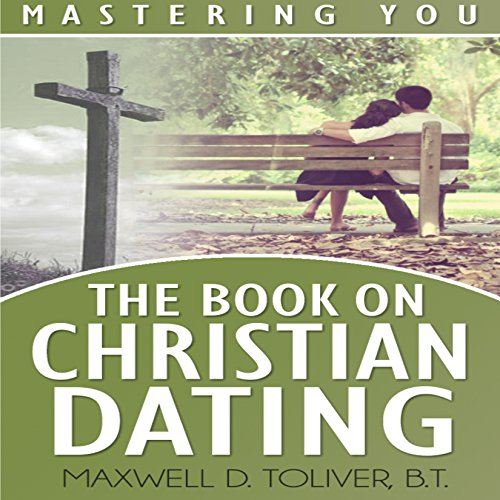 Mastering You     The Book on Christian Dating              By:                                                                                                                                 Maxwell Toliver                               Narrated by:                                                                                                                                 Jaicie Kirkpatrick                      Length: 55 mins     1 rating     Overall 5.0