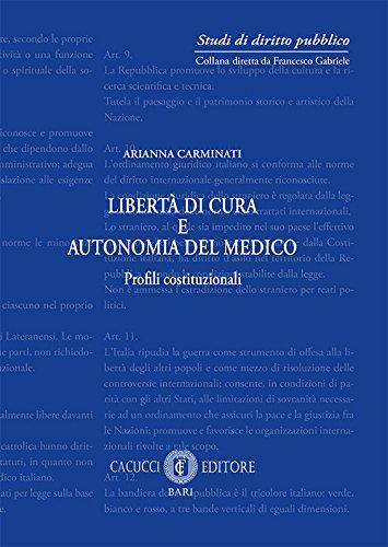 Libertà di cura e autonomia del medico. Profili istituzionali (Studi di diritto pubblico)