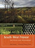 Strang, P: South-West France: The Wines and Winemakers