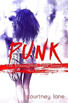 Punk (StrangeHer Love Series Book 1) by [Courtney Lane]