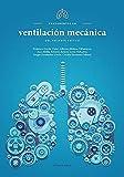 Fundamentos en Ventilación Mecánica del Paciente Crítico
