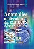 Anomalies moléculaires des cancers - Ciblage thérapeutique