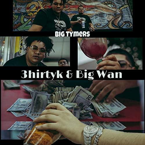 Big Wan & 3hirtyK