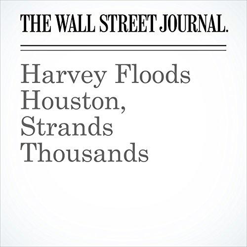 Harvey Floods Houston, Strands Thousands copertina