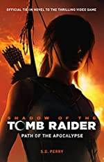 Shadow of the Tomb Raider - Path of the Apocalypse de S. D. Perry