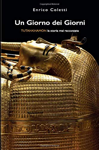 Un Giorno dei Giorni: Tutankhamon la storia mai raccontata