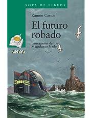 El futuro robado: Las aventuras de Said y Sheila (LITERATURA INFANTIL - Sopa de Libros)