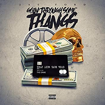 Goin' Through Some Thangs (feat. McInto$h)