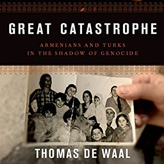 Great Catastrophe     Armenians and Turks in the Shadow of Genocide              By:                                                                                                                                 Thomas de Waal                               Narrated by:                                                                                                                                 David Rapkin                      Length: 10 hrs and 51 mins     22 ratings     Overall 4.5