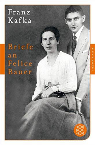 Briefe an Felice Bauer: und andere Korrespondenzen aus der Verlobungszeit (Fischer Klassik Plus)