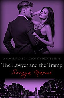 The Lawyer and the Tramp: Standalone Mafia Romance (Chicago Syndicate Book 7) by [Soraya Naomi]