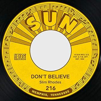 Don't Believe / Uncertain Love