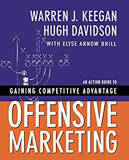 Offensive Marketing: An Action Guide to Gaining the Offensive in Business by [Hugh Davidson]