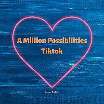 A Million Possibilities Tiktok