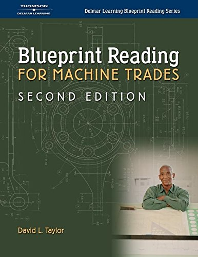 Blueprint Reading for Machine Trades (Delmar Learning...