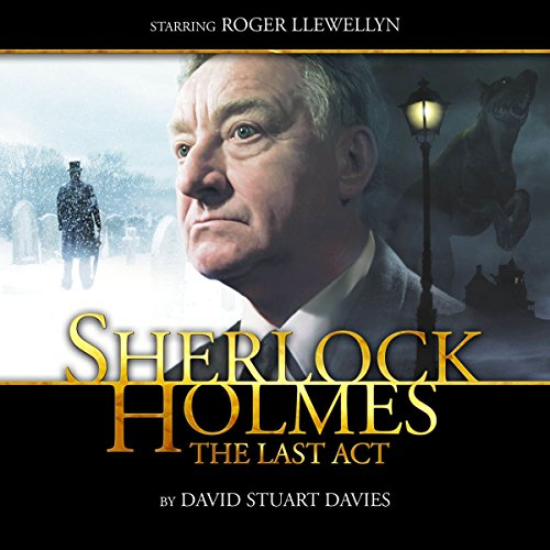 Sherlock Holmes - The Last Act (Dramatized) audiobook cover art