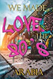 We Made Love In the 80's