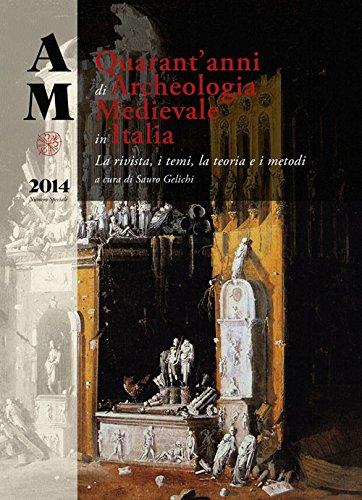 Archeologia medievale (2014). Numero speciale: Quarant'anni di archeologia medievale in Italia. La rivista, i temi, la teoria e i metodi