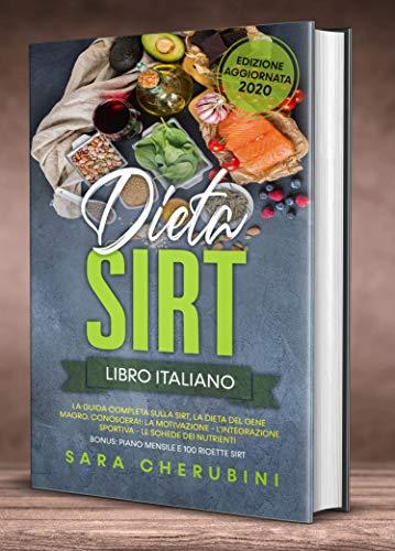 DIETA SIRT Libro Italiano. Sirt La Dieta del Gene Magro: BONUS: 100 RICETTE SIRT - PIANO MENSILE