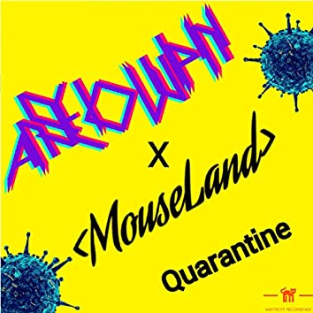 Quarantine (with MouseLand)