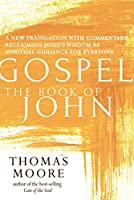 Gospel―The Book of John: A New Translation with Commentary―Jesus Spirituality for Everyone