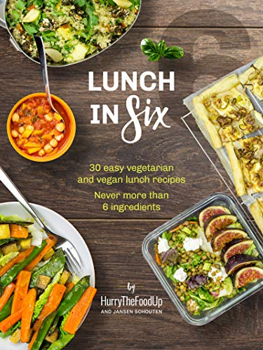 Lunch In Six 30 Easy Vegetarian And Vegan Lunch Recipes Never More Than 6 Ingredients In Six Series Book 2 Ebook Schouten Jansen Fox Hauke Bell Dave Amazon Com Au Kindle Store