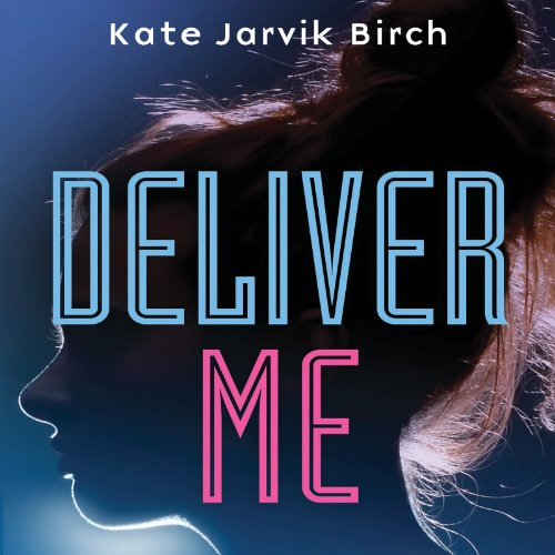 Deliver Me audiobook cover art