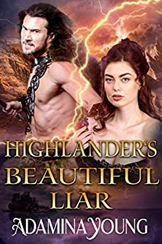 Highlander's Beautiful Liar: A Scottish Medieval Highlander Romance Historical Novel by [Adamina Young]
