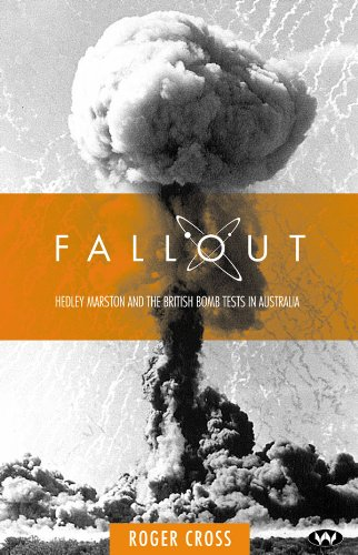 Download Fallout: Hedley Marston And The British Bomb Tests In Australia (English Edition) 